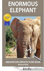 FREE Children's eBook: Enormous Elephant - Indoor Explorer Picture Book (Certified Silly)