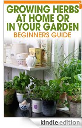 FREE eBook: Growing Herbs at Home or in Your Garden