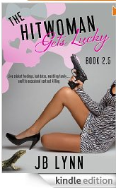 FREE eBook: The Hitwoman Gets Lucky (Confessions of a Slightly Neurotic Hitwoman)