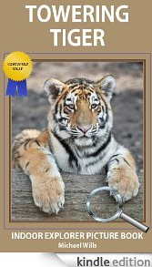 Free Children's Kindle Book: Towering Tiger - Indoor Explorer Picture Book (Certified Silly)