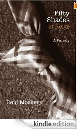 Fifty Shades of Beige: Book One of the Fifty Shades Parody (Reid Mockery)