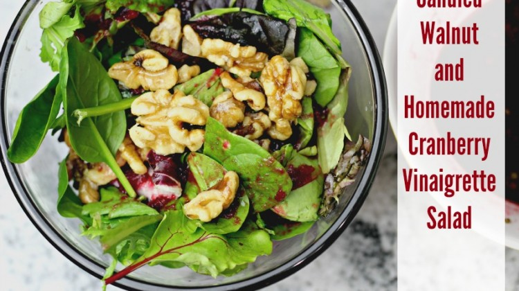Candied Walnut and Homemade Cranberry Vinaigrette Salad