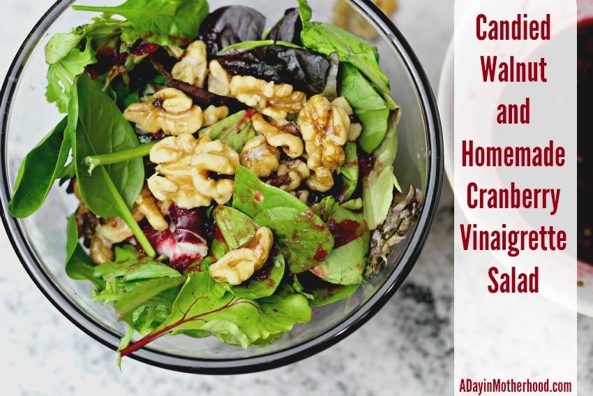 Candied Walnut and Homemade Cranberry Vinaigrette Salad #justaddWalnuts ad