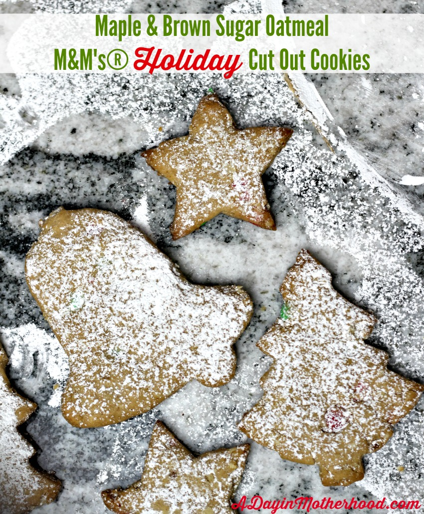 Maple & Brown Sugar Oatmeal M&M's® Holiday Cut Out Cookies #MemoriesInTheBaking ad