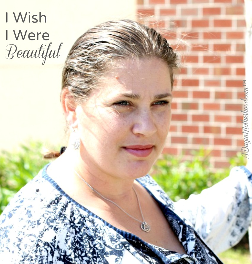 I Wish I Were Beautiful but I am not supposed to admit it.