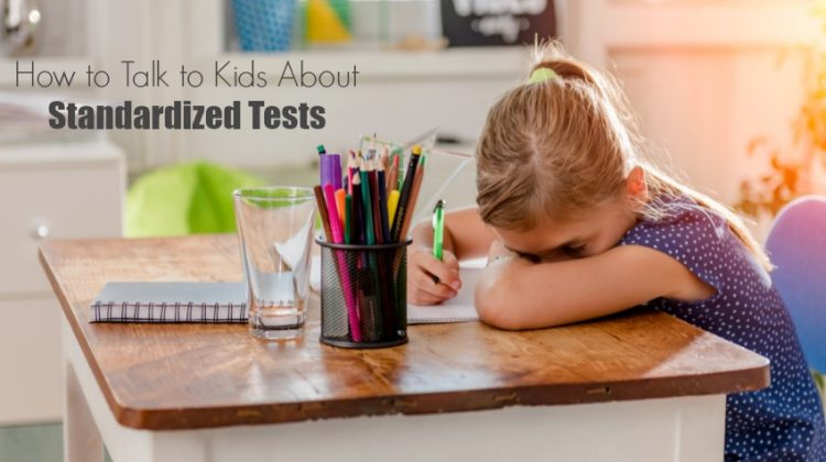 Standardized Tests: How to Talk to Kids & Reduce the Stress