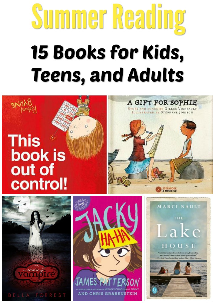 Get ready for summer reading with these 15 books for kids, teens and adults.