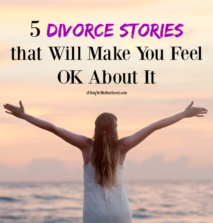 5 Divorce Stories that will Make You Feel OK About it.