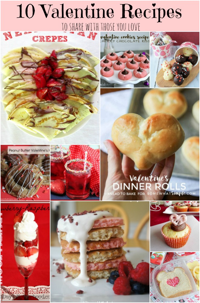 10 Valentine Recipes to share with those you love.