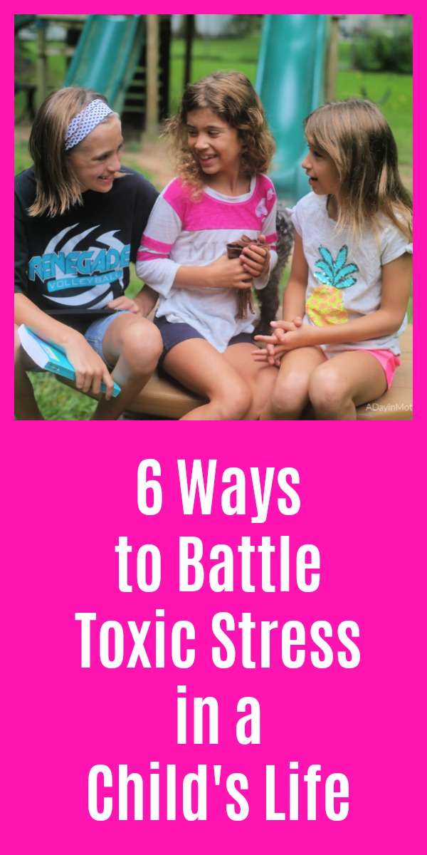 6 Ways to Battle Toxic Stress in a Child's Life pinterest