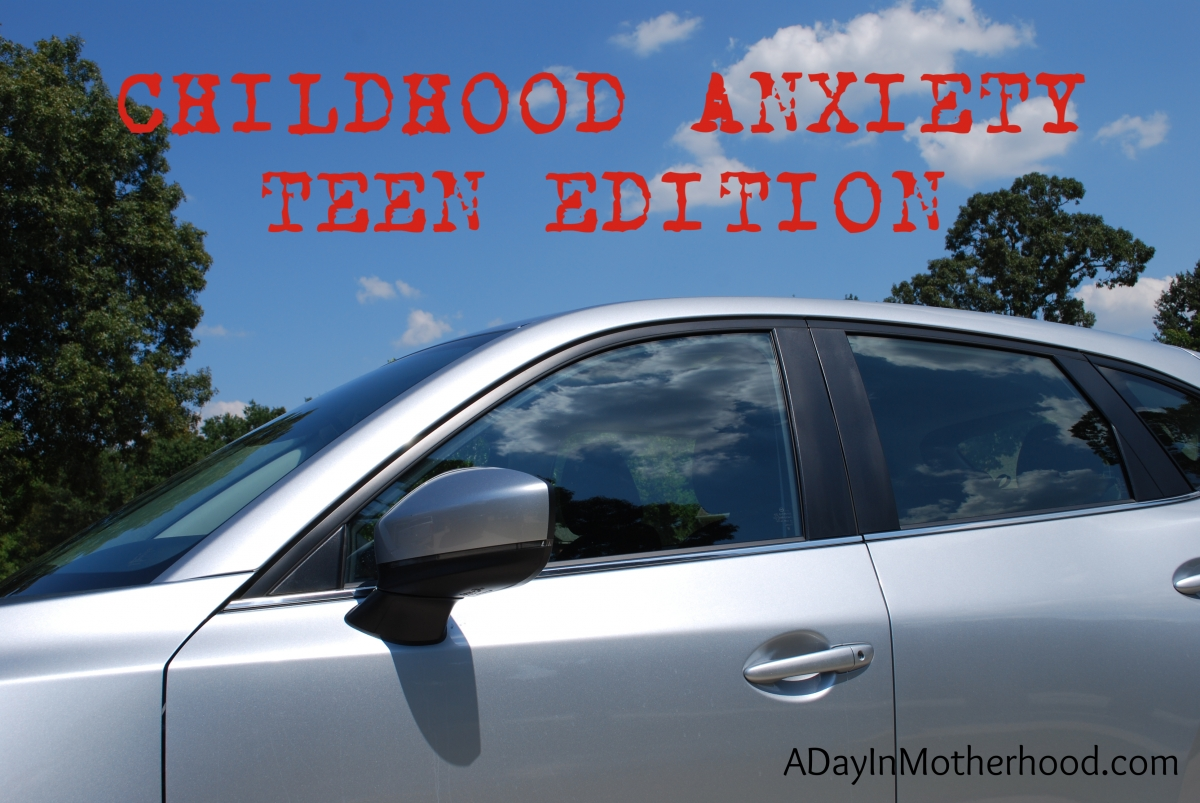 Childhood Anxiety: Teen Driving Edition - when they start driving